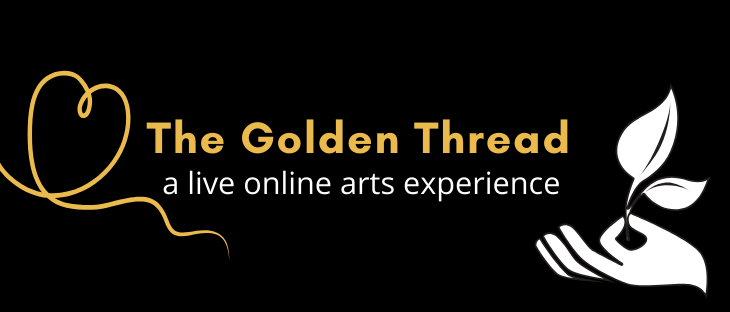 The Golden Thread Online Arts Experience