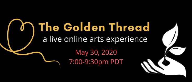 The Golden Thread Live Online Arts Experience May 30 2020